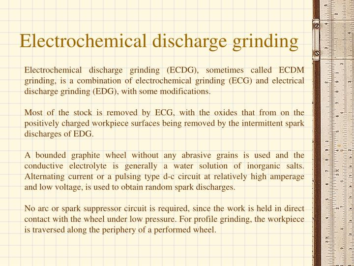 Electrochemical discharge grinding