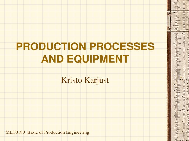 production processes and equipment n.