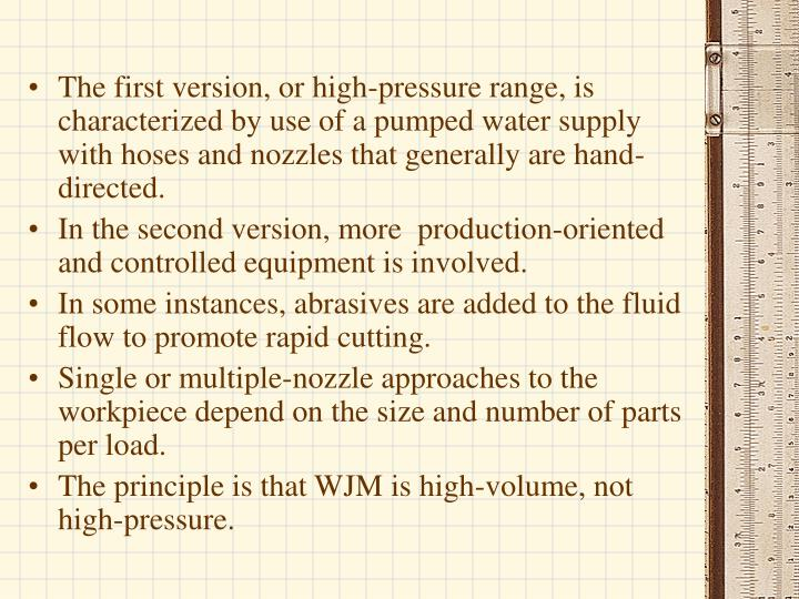 The first version, or high-pressure range, is characterized by use of a pumped water