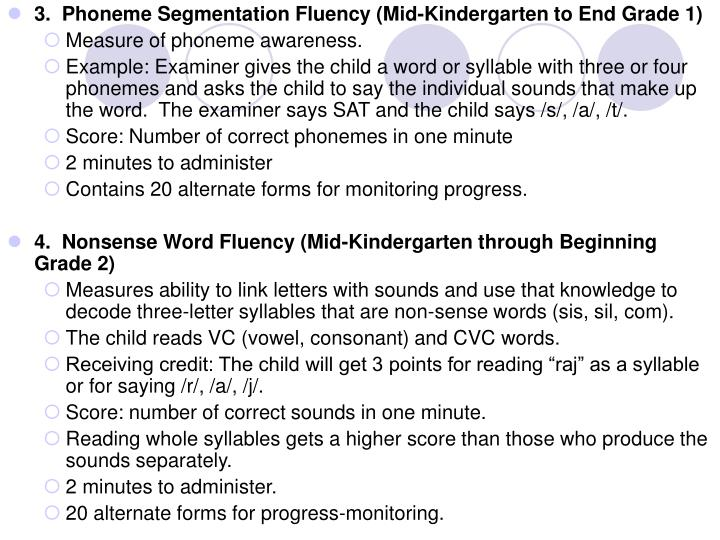 3.  Phoneme Segmentation Fluency (Mid-Kindergarten to End Grade 1)