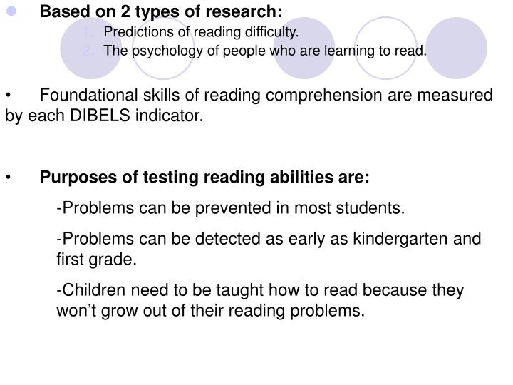 Foundational skills of reading comprehension are measured by each DIBELS indicator.