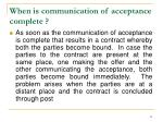 when is communication of acceptance complete