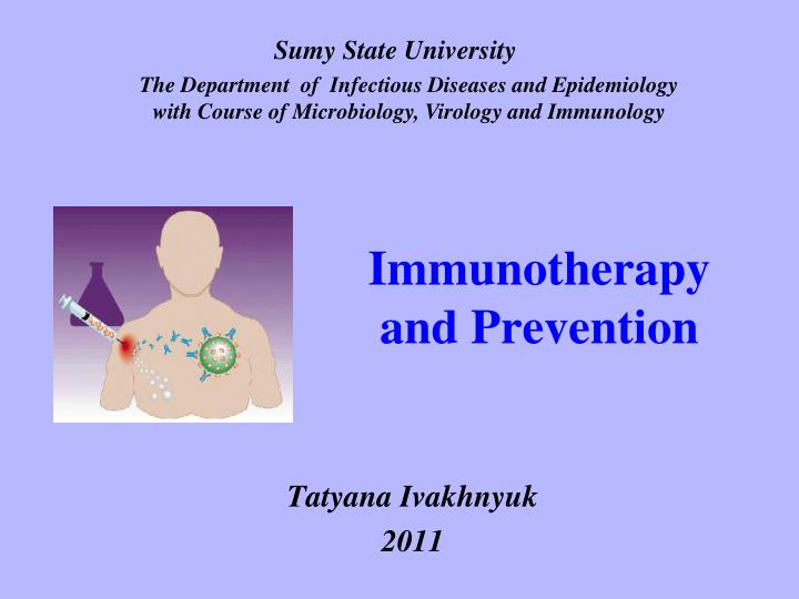 Immunotherapy and prevention