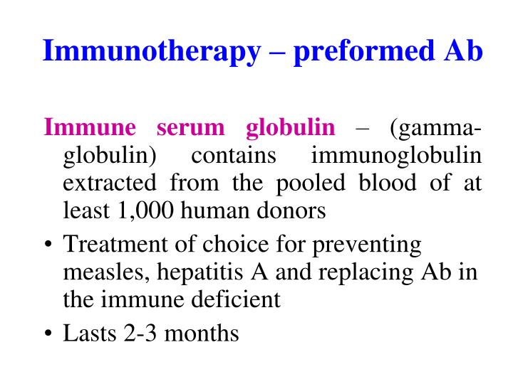 Immunotherapy – preformed Ab