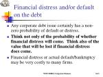 financial distress and or default on the debt