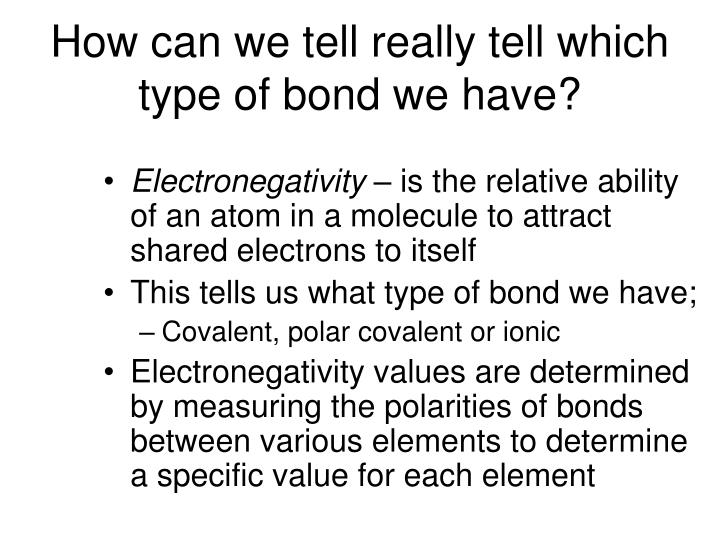 How can we tell really tell which type of bond we have?