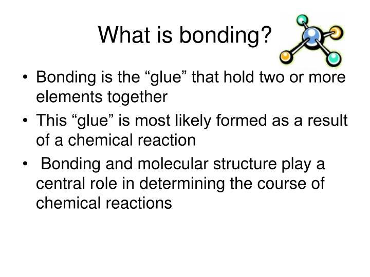 What is bonding
