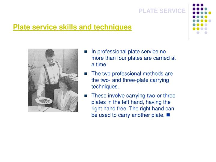 Plate service skills and techniques