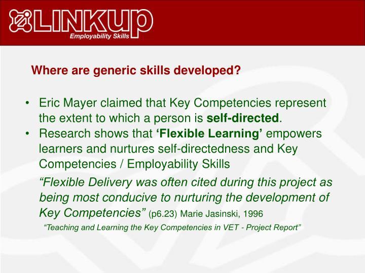 Where are generic skills developed?