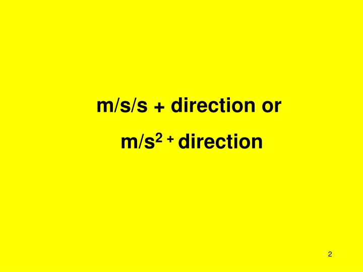M/s/s + direction or