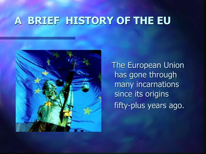A  BRIEF  HISTORY OF THE EU