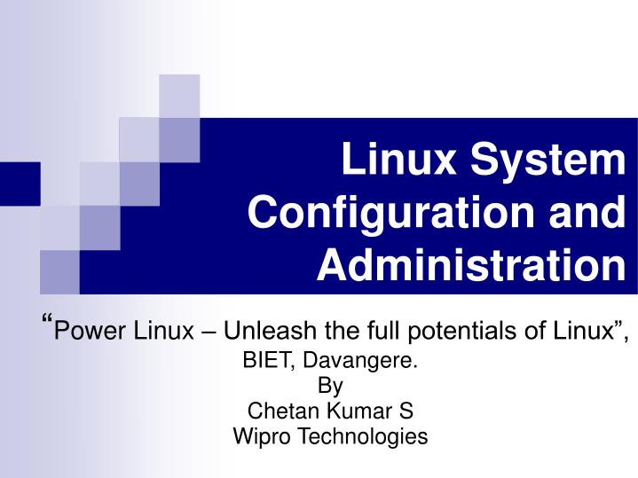 Linux system configuration and administration