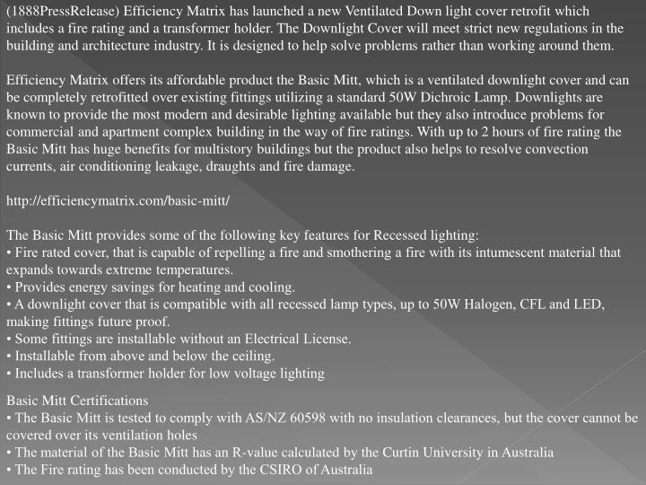 (1888PressRelease) Efficiency Matrix has launched a new Ventilated Down light cover retrofit which i...