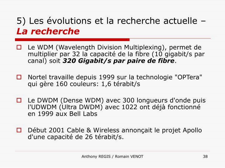 5) Les évolutions et la recherche actuelle –