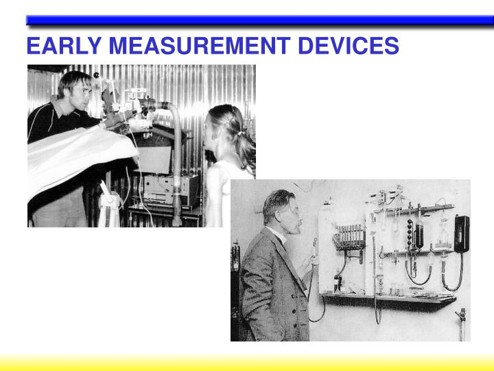 EARLY MEASUREMENT DEVICES