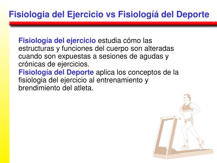 Fisiologia del Ejercicio vs Fisiologíá del Deporte