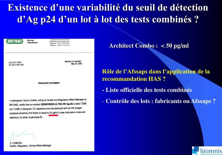 Existence d'une variabilité du seuil de détection d'Ag p24 d'un lot à lot des tests combinés ?