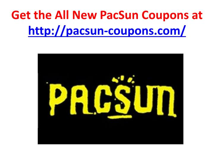 Get the all new pacsun coupons at http pacsun coupons com