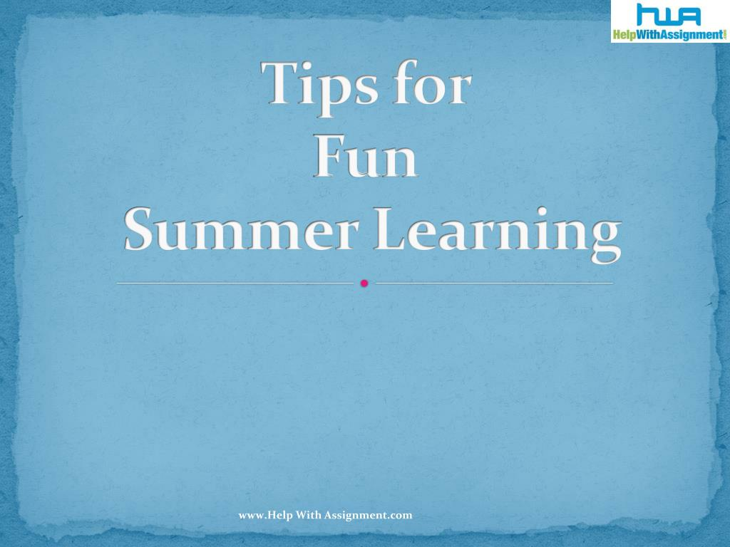 tips for fun summer learning l.
