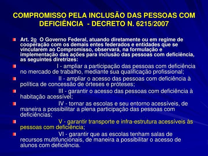 COMPROMISSO PELA INCLUSÃO DAS PESSOAS COM DEFICIÊNCIA  - DECRETO N. 6215/2007