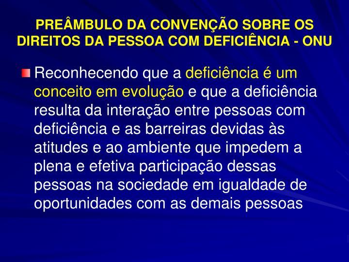 PREÂMBULO DA CONVENÇÃO SOBRE OS DIREITOS DA PESSOA COM DEFICIÊNCIA - ONU