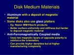 disk medium materials