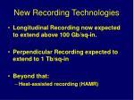 new recording technologies
