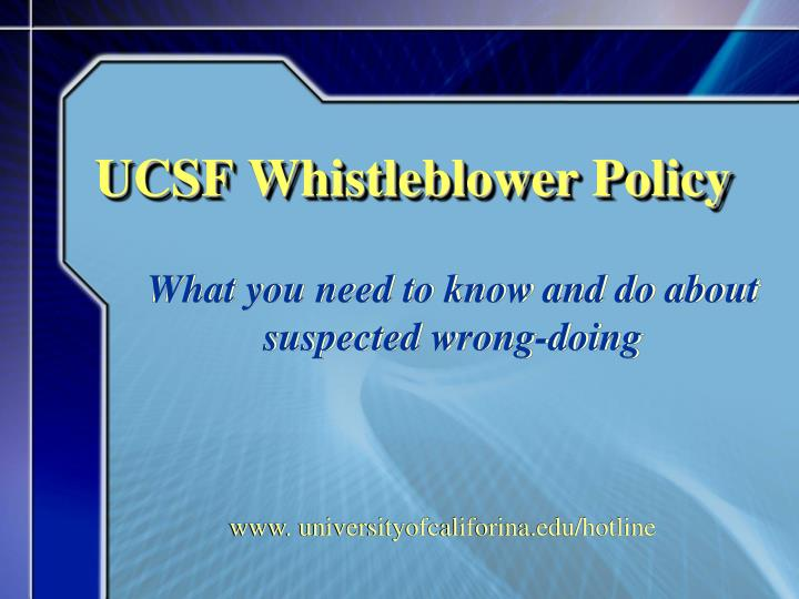 PPT - UCSF Whistleblower Policy PowerPoint Presentation - ID:1268467