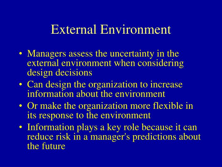 Managers assess the uncertainty in the external environment when considering design decisions