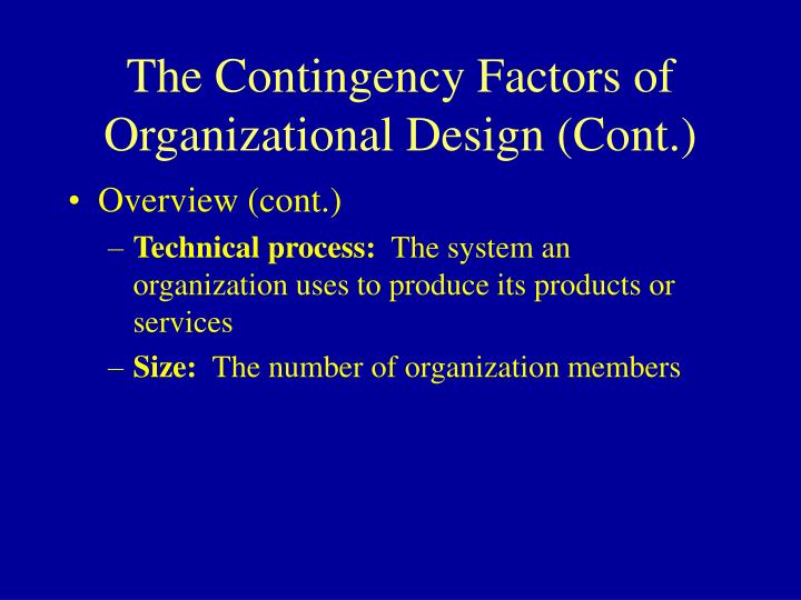The Contingency Factors of Organizational Design (Cont.)