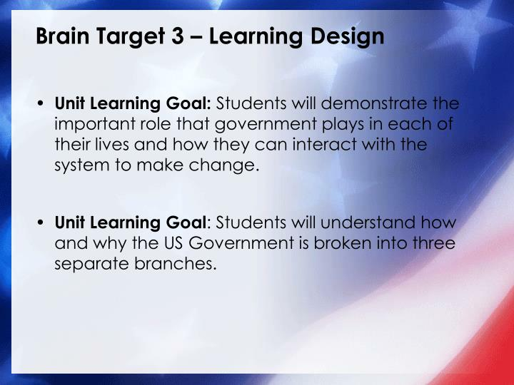 Brain Target 3 – Learning Design