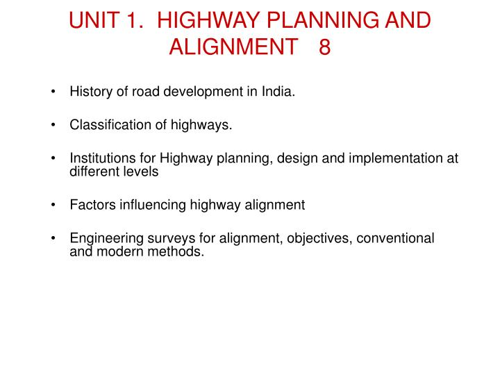 PPT - UNIT 1  HIGHWAY PLANNING AND ALIGNMENT 8 PowerPoint