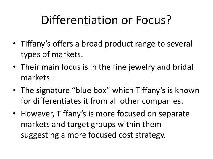 Differentiation or Focus?