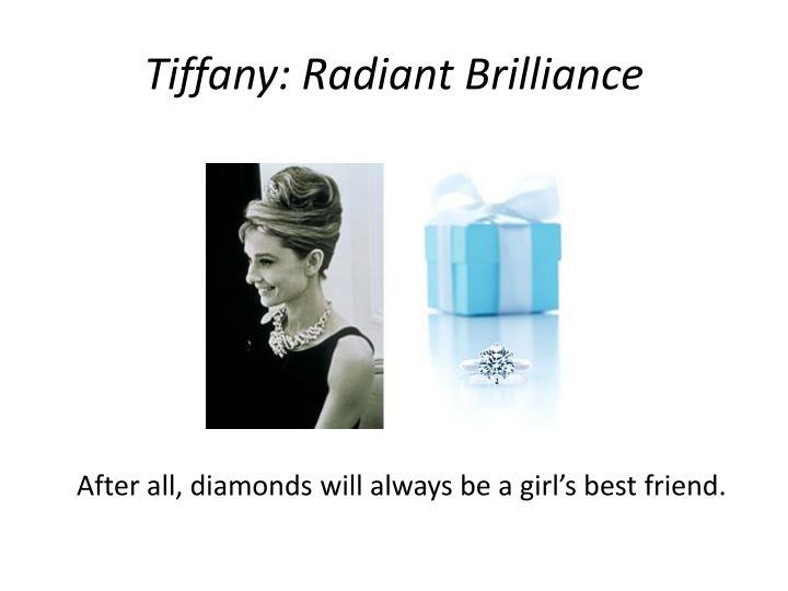 Tiffany: Radiant Brilliance