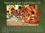 agriculture and trade shape life