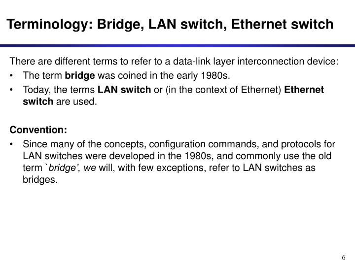 Terminology: Bridge, LAN switch, Ethernet switch