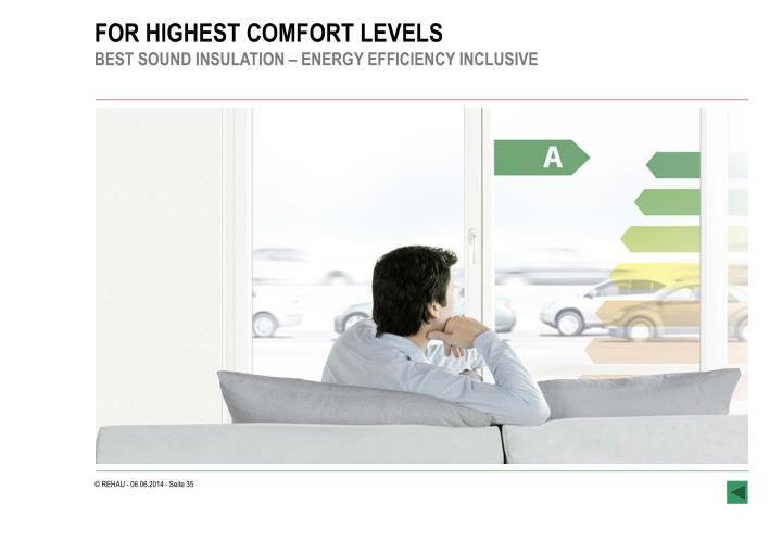 FOR HIGHEST COMFORT LEVELS