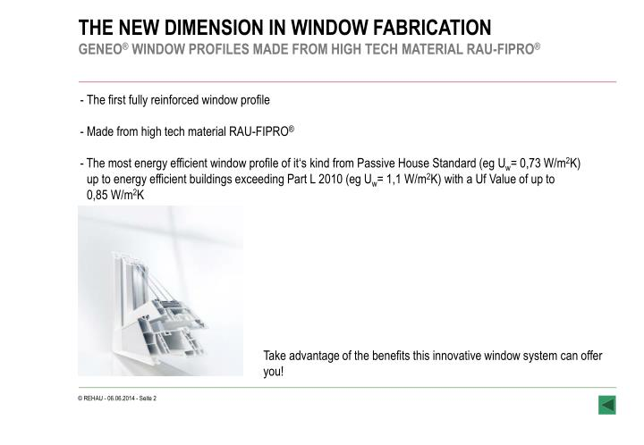 Take advantage of the benefits this innovative window system can offer you!