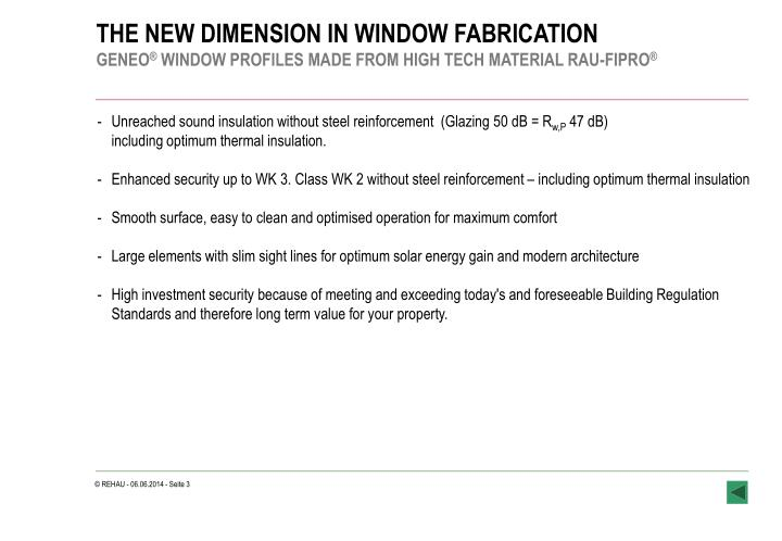 THE NEW DIMENSION IN WINDOW FABRICATION