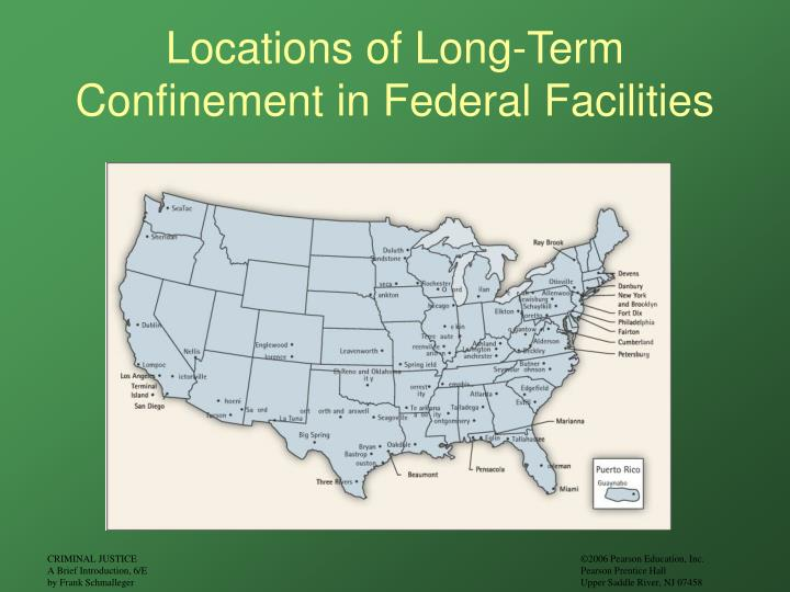 Locations of Long-Term Confinement in Federal Facilities