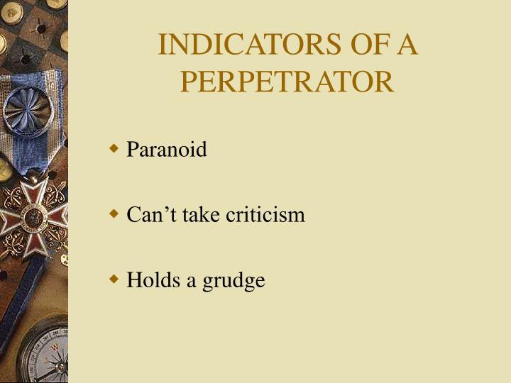 INDICATORS OF A PERPETRATOR