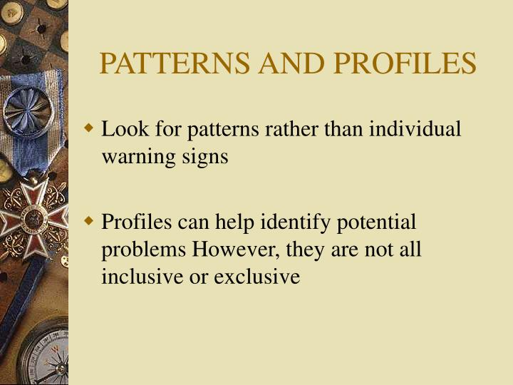 PATTERNS AND PROFILES