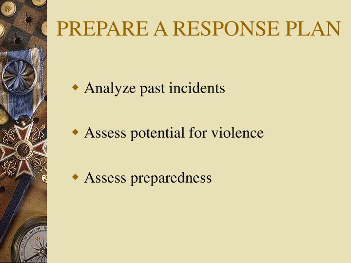 PREPARE A RESPONSE PLAN