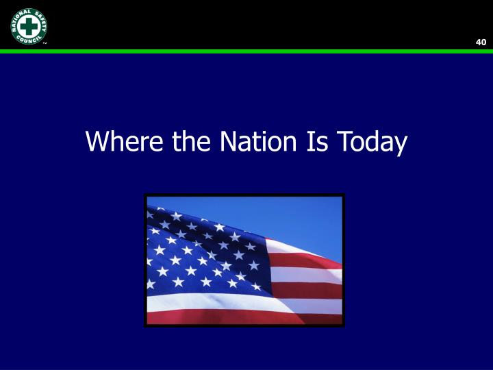Where the Nation Is Today