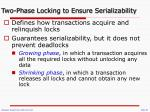 two phase locking to ensure serializability