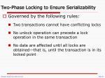 two phase locking to ensure serializability1