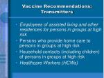 vaccine recommendations transmitters