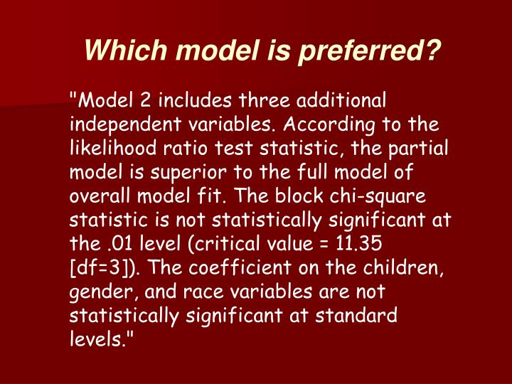 Which model is preferred?