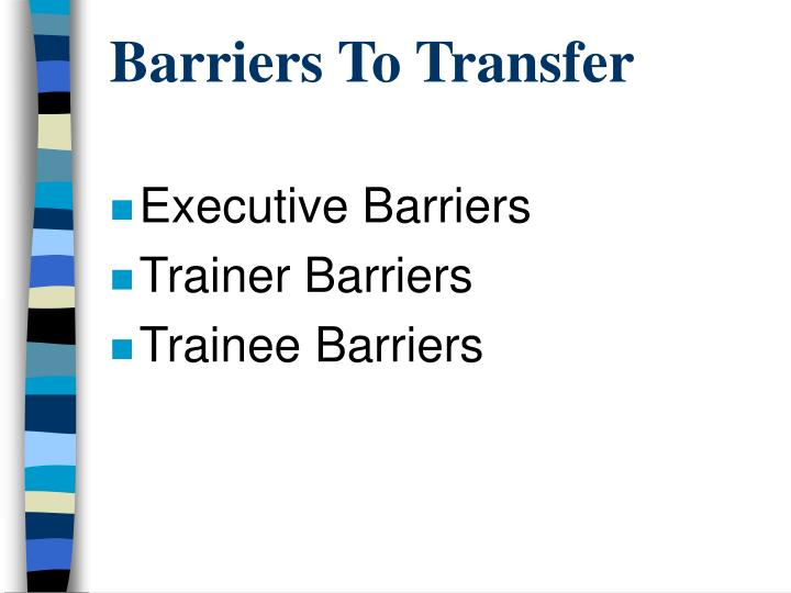 Barriers To Transfer