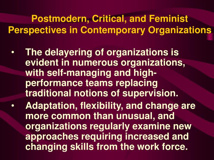 Postmodern, Critical, and Feminist Perspectives in Contemporary Organizations